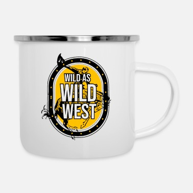 All Right Wild like the wild west - Enamel Mug