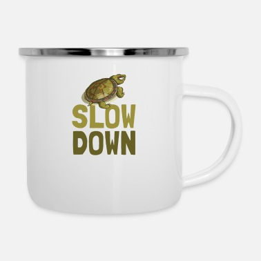 Slow slow down - Enamel Mug