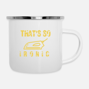 Iron Metal That's how Ironic irons - Enamel Mug