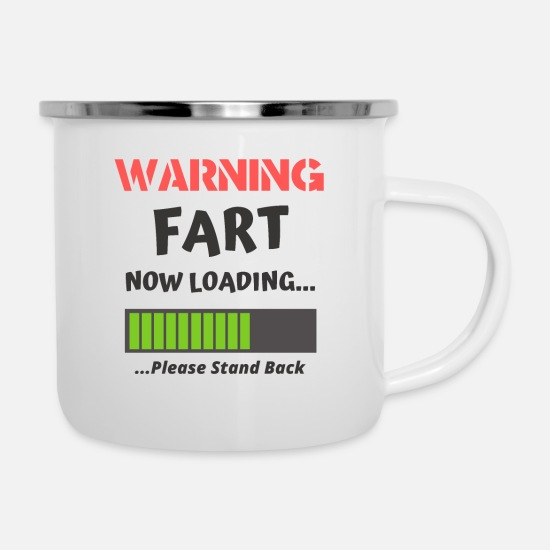 Loading Mugs & Drinkware - Warning Fart Now Loading Please Stand Back - Enamel Mug white