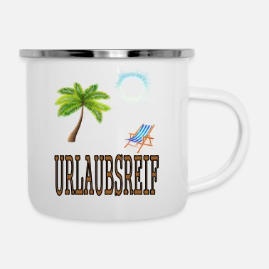 Vacation Vacation ready for vacation - Enamel Mug