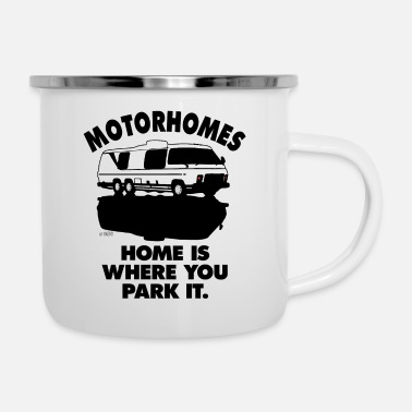 Campsite Motorhomes - Home is where you park it - Enamel Mug
