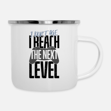 Spielen Gamer Zocker I Dont Age I Reach The Next Level Ges - Emaille-Tasse