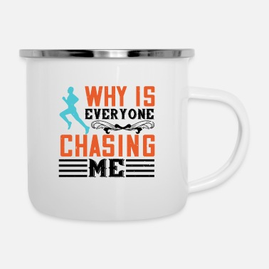 Group why is everyone chasing me - Enamel Mug