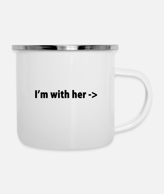 Hipster Mugs & Drinkware - I'M WITH HER - Enamel Mug white