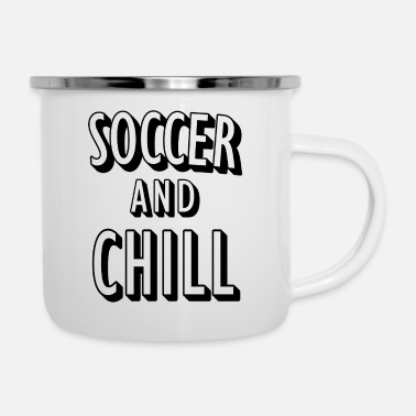 Soccer Soccer and Chill - Emaille-Tasse
