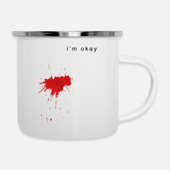 Injured Mugs & Drinkware - bloodstreak shirt I'm fine. I'm bloodstained - Enamel Mug white