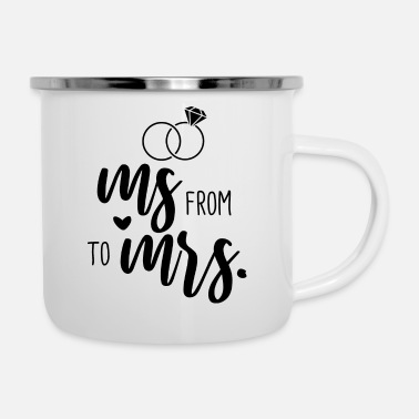 Wedding Party Wedding Bachelorette Party - From Ms. to Mrs. - Enamel Mug