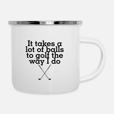 Take It takes a lot of balls to golf the way I do - Emaille-Tasse