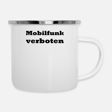 Mobile communications prohibited - Enamel Mug