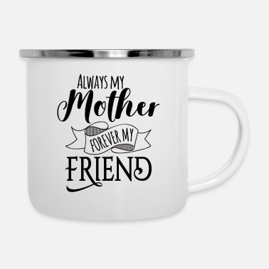 Mother's Day Mother Mother Mother's Day Mother's Day Gift - Enamel Mug