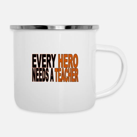 Teacher Mugs & Drinkware - Every hero needs a teacher - Every hero, teacher - Enamel Mug white