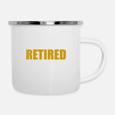 Retirement Retirement - retired - Enamel Mug