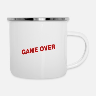 Game Over Game over - the game is over - Enamel Mug