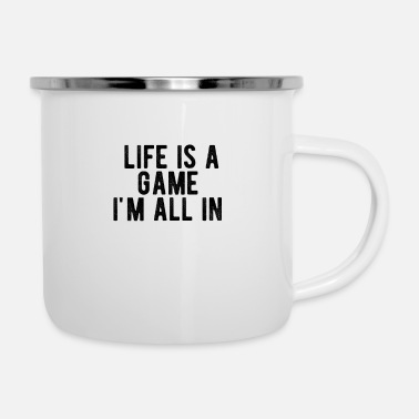 Casino POKER: life is a game i'm all in - Enamel Mug