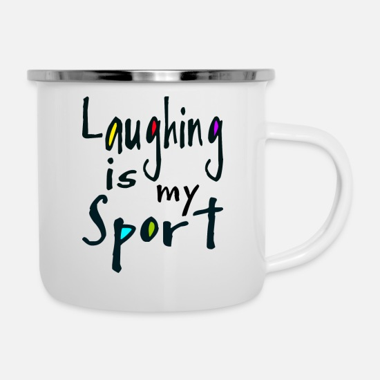 Kult Tassen & Becher - Laughing is my Sport - Emaille-Tasse Weiß