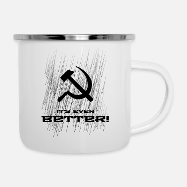 Communism - it's even better! - Enamel Mug