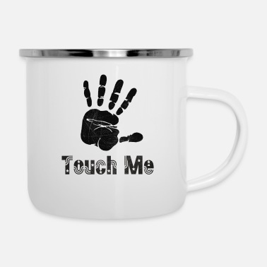 Touch Me Touch me - Emaille-Tasse