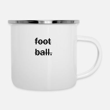 Football no football - Enamel Mug