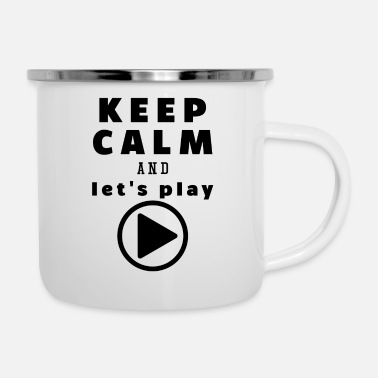 Keep Calm Keep Calm And Let's Play - Emaille mok