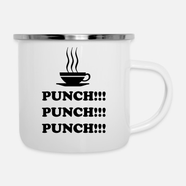 Punch Punch!!! Punch!!! Punch!!! - Emaille-Tasse