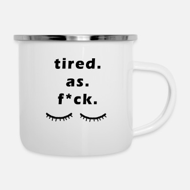 Tired Tired / tired - Enamel Mug