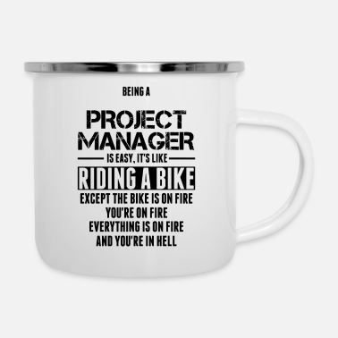 Being A Project Manager 'Custom' Being A Project Manager... - Enamel Mug