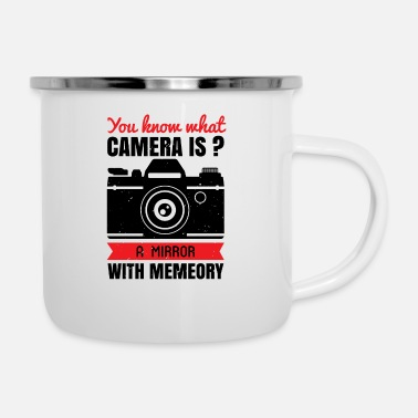 Design You know what camera is - Enamel Mug