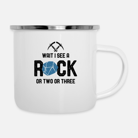 Cave Mugs & Drinkware - Wait I See A Rock - Enamel Mug white