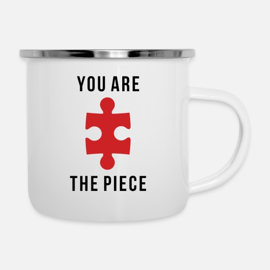 Love Mugs & Drinkware - YOU ARE THE PIECE - Enamel Mug white