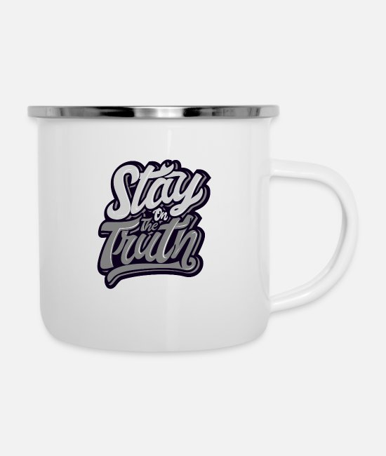 New Mugs & Drinkware - Stay the truth - Enamel Mug white