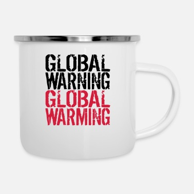 Global Global Warning - Global Warming - Emaille-Tasse