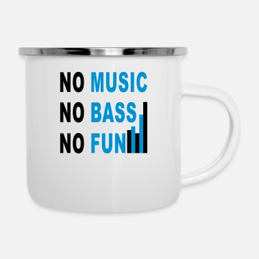 Basser no music no bass no fun - Emaille-Tasse