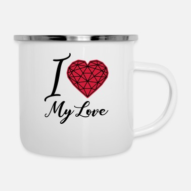 I Love i love my love - Emaille-Tasse