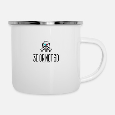 3d 3D or Not 3D - Enamel Mug