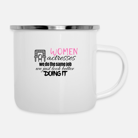 Actress Mugs & Drinkware - Women actresses look better doing it - Enamel Mug white