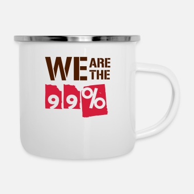 We Are The 99 Percent We are the 99 percent - Enamel Mug