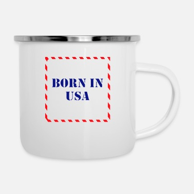 born in usa - made in usa - Emaille-Tasse