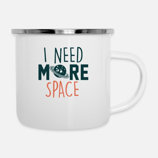 Space Mugs & Drinkware - I need more space - Enamel Mug white