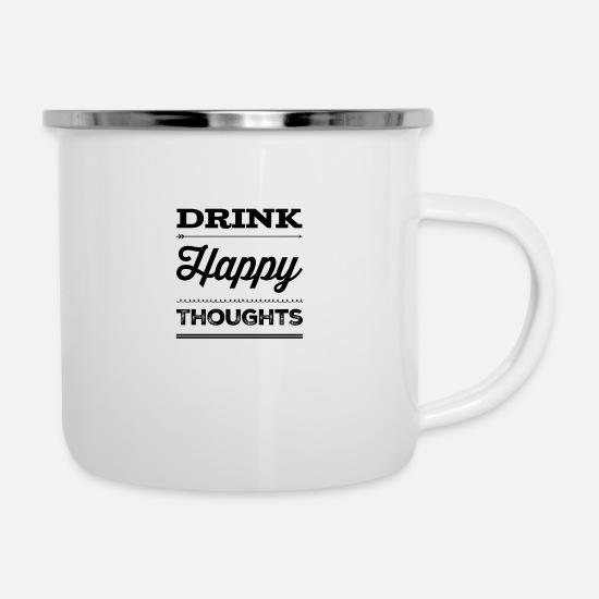 Alcohol Mugs & Drinkware - Drink Happy Thoughts - Drinking Design - Enamel Mug white