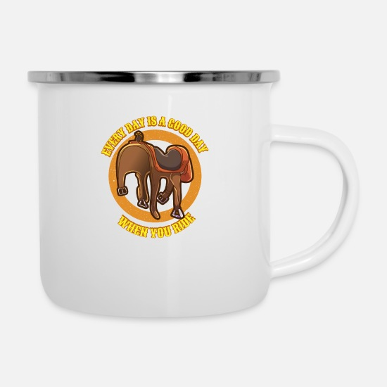 Gift Idea Mugs & Drinkware - Every day is a good day saddle riding Ride horse - Enamel Mug white