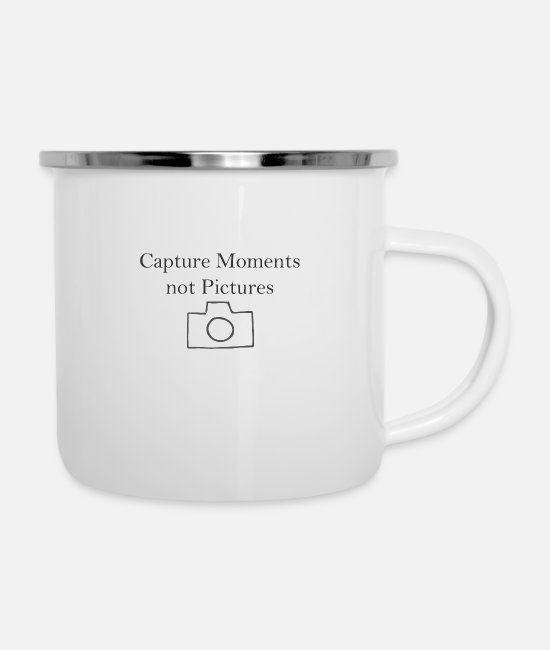 Ease Mugs & Drinkware - Capture Moments Not Pictures Design Cool saying - Enamel Mug white