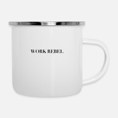 Work Rebel Statement - Emaille-Tasse