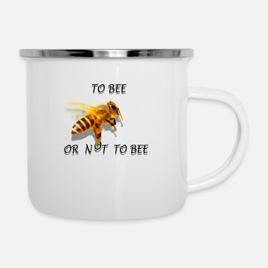 Bee To bee or not to bee - Enamel Mug