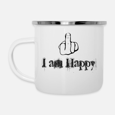 Fuck You Fuck you i am happy! - Emaille-Tasse