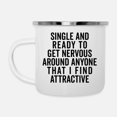 Single Single And Nervous Funny Quote - Tasse émaillée