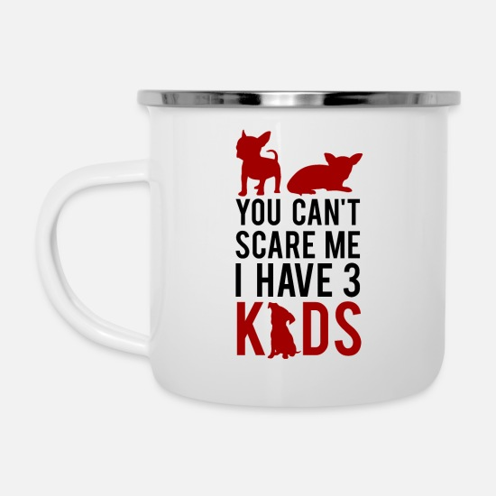 Student Tassen & Becher - You Can't Scare me - I Have 3 Kids - Emaille-Tasse Weiß