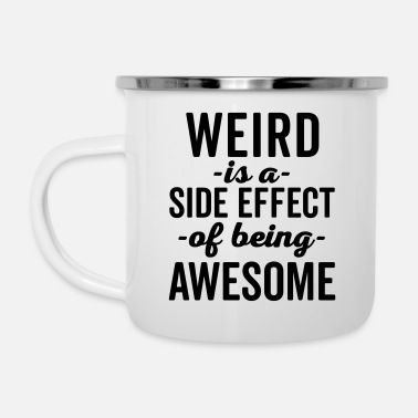 Weird Weird Is Being Awesome Funny Quote - Emaille mok