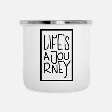 Reisen Lifes a journey - Emaille-Tasse