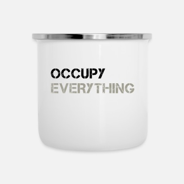 Occupy OCCUPY EVERYTHING - Emaille-Tasse